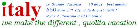 La Grande  Vacanza  Your Best vacation  10 days  including Rome  Toscana ed Umbria 550 Euro !!!